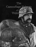 The Camouflage Helmets of the Wehrmacht - Vol. 1
