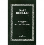 Nazi Buckles: Psychology & the Fighting Spirit- Cowdery