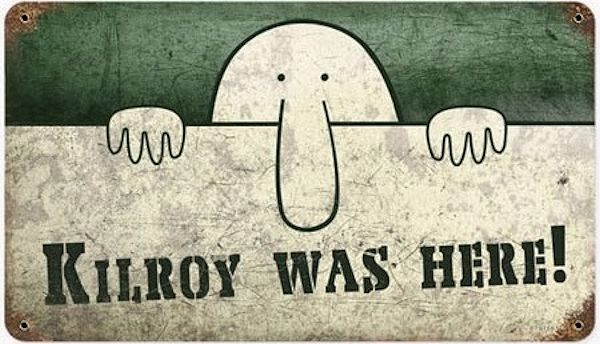 KILROY WAS HERE!