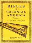 Rifles of Colonial America - Volume 1 - Temp Out of Print - Expected Late 2020