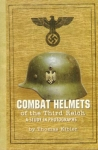 Combat Helmets Of The Third Reich - Thomas Kibler