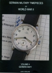 WW2 German Military Timepieces Volume 4: German Navy