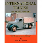 International Trucks, 100 Years- Fred W. Crismon - Reddick Militaria