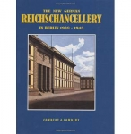 The New German Reichschancellery in Berlin 1938-1945 - Cowdrey (SLIGHT DAMAGE) - Reddick Militaria